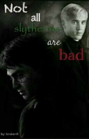 Not all Slytherins are bad ~ Drarry