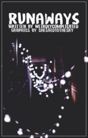 Runaways •Fairytail•  REWRITING  by weirdlycomplicated