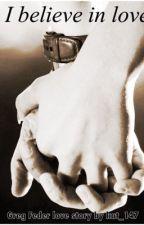 Greg Feder love story: I Believe in Love by Katykatiecatie