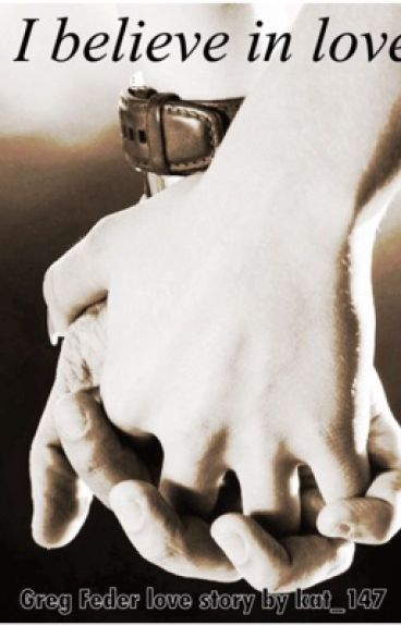 Greg Feder love story: I Believe in Love