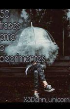 50 Frases Emos/Deprimentes by X3Dann_unicorn