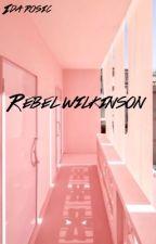Rebel Wilkinson   ✔   by IdaRosic