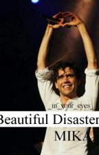 Beautiful Disaster||Mika by _in_your_eyes_
