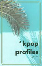 Kpop Profiles Pt. 2 by MiyHanStal