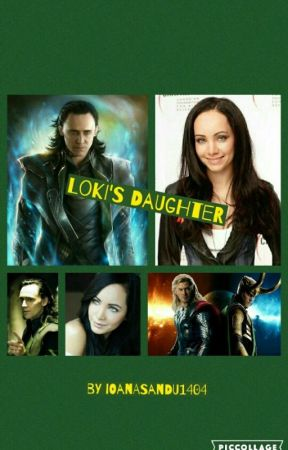 Loki's Daughter ^Thor/Avengers Fanfiction^ SLOW UPDATES