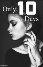 Only 10 Days by eyleendeep