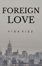 Foreign Love ♥ by fidafizz