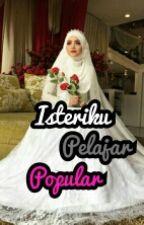 Isteriku Pelajar Popular by MyyNasir