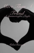 More Than A Friend (a Danisnotonfire fanfic) by General_Trash
