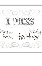 I Miss My Father by kinan_ghani