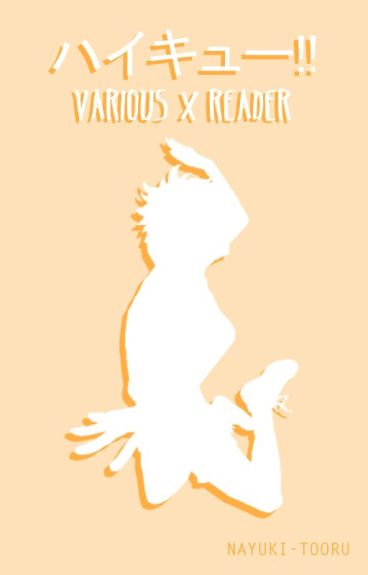 Haikyuu!! || Various x Reader