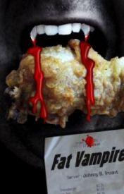 Fat Vampire by johnnybtruant