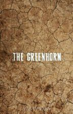 The Greenhorn [ ONGOING ] by WesWhitaker