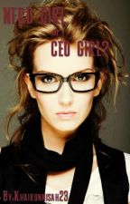 NERD GIRL or CEO GIRL by khairunnisah23_