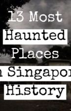 13 Most Haunted Places in Singapore History by tiqjaf