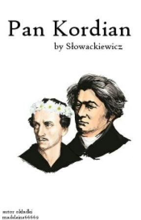 Pan Kordian Slowackiewicz Inwokacja Wattpad
