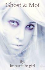 Ghost et moi [En Pause] by imparfaite-girl