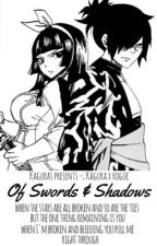Of Swords & Shadows [Kagura x Rogue] by sithrollins