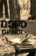 DOPO DI NOI by blackstarslp