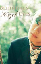 Behind His Hazel Eyes (BTS V Fan-Fic) by jaizee_vaughan