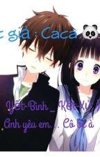 (Yết-Bình_Kết-Xử)Anh yêu em...cô bé à by Caca_2003