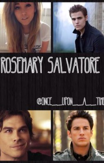 Rosemary Salvatore [TVD Fan-Fic] [Revising]