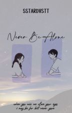 Never Be Alone (editing) by JoeyLVIII