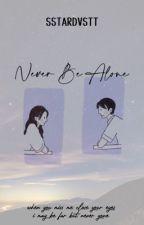 Never Be Alone  by sttardvst