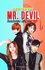 Operation: Getting Mr. Devil Handsome Inlove by SuperNinJaDoo
