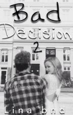 Bad decision 2/L.H by linabnd1