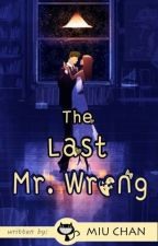 The Last Mr. Wrong (PaYummy Post Lang) by TheCatWhoDoesntMeow