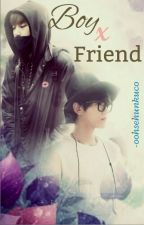 Boy x Friend [Chanbaek/Yaoi] by oohsehunkuco