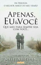 03 - Apenas, Eu & Você. by PikenaDiva