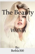 The Beauty Within by Bethie300