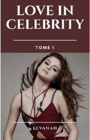 Love In Celebrity [ En réécriture ]