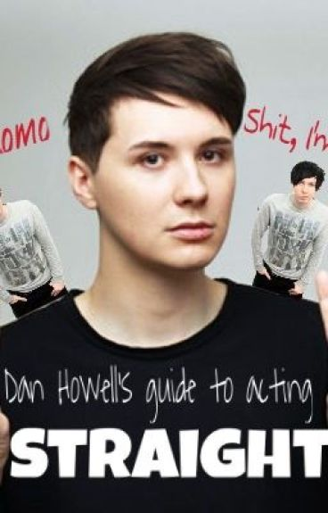 Dan Howell's guide to acting straight