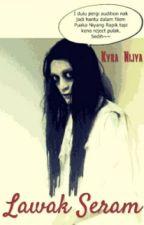 Lawak Seram by NurKhaira_