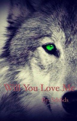 Đọc truyện Will You Love Me (boyxboy)