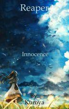 Reaper: Innocence (#Wattys2016) by Kuroya