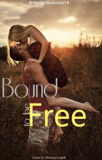 Bound to be Free