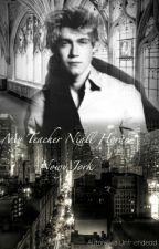 My Teacher Niall Horan ~ Nowy Jork by Unfriendedd