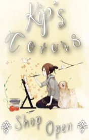 Kip's Covers ※ Shop Open!! by Brookenstein224
