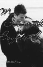 My Immortal Boyfriend by yenunique