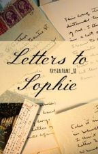 Letters To Sophie by KrystalHeart_88