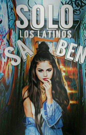 Solo los latinos saben...(completado)