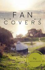 Fan-Covers by lastwordsmiths