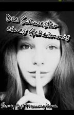Die Schwester eines Geheimnis♥ by Traumglanz