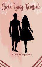 Cinta Yang Kembali [completed] by revadiantyy