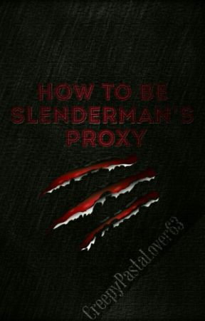 How To Be Slenderman's Proxy by rxbixa_txib