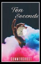 Ten Seconds by summerghost